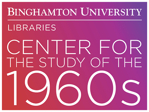 Binghamton University Libraries - Center for the Study of the 1960s